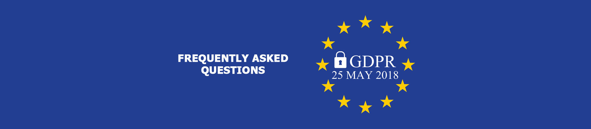 GDPR: Frequently Asked Questions